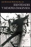 img - for Identidades y memoria imaginada book / textbook / text book