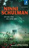 Svara om du hor mig (av Ninni Schulman) [Imported] [Paperback] (Swedish)