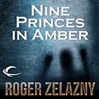 Nine Princes in Amber: The Chronicles of Amber, Book 1 (       UNABRIDGED) by Roger Zelazny Narrated by Alessandro Juliani