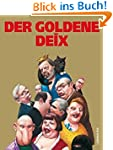 Der goldene Deix: Arbeiten von 2000 b...