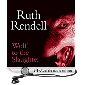 Wolf to the Slaughter: A Chief Inspector Wexford Mystery, Book 3 (Unabridged)