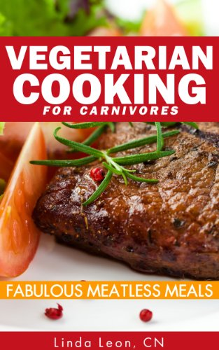 Book: Vegetarian Cooking for Carnivores - Fabulous Meatless Meals by Linda Leon