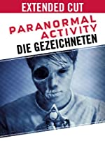 Paranormal Activity: Die Gezeichneten (Extended Version)