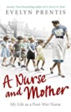 img - for A Nurse and Mother by Evelyn Prentis (2012-01-05) book / textbook / text book