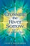 Crossing the River Sorrow: One Nurse's Story