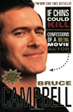 If Chins Could Kill: Confessions of a B Movie Actor (0312291450) by Bruce Campbell