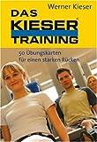 Das Kieser Training KS: 50 Übungskarten für einen starken Rücken