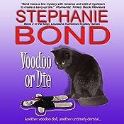 Voodoo or Die: Mojo, Louisiana, Humorous Mystery Series, Book 2   Stephanie Bond