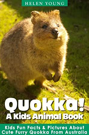 Quokka! A Kids Animal Book: Learn Amazing Fun Facts ...