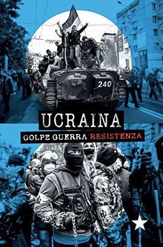 Ucraina. Golpe, guerra, resistenza