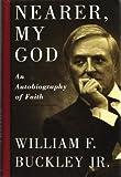 Nearer My God: An Autobiography of Faith