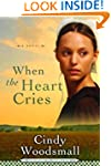 When the Heart Cries: Book 1 in the S...