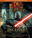 Paul S. Kemp Deceived: Star Wars (the Old Republic)