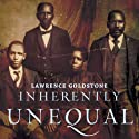 Inherently Unequal: The Betrayal of Equal Rights by the Supreme Court, 1865-1903 (       UNABRIDGED) by Lawrence Goldstone Narrated by George Washington III