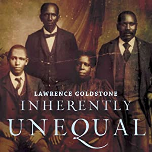 Inherently Unequal: The Betrayal of Equal Rights by the Supreme Court, 1865-1903 | [Lawrence Goldstone]