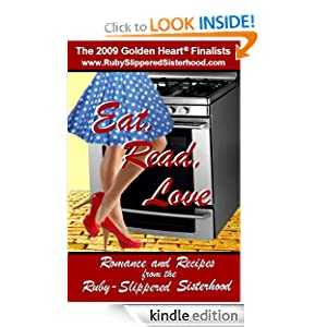 Eat, Read, Love: Romance and Recipes From the Ruby-Slippered Sisterhood, by Ruby-Slippered Sisterhood, Amanda Brice, Kim Law, Laurie Kellogg