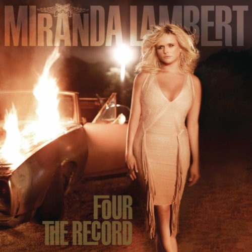 (Country) Miranda Lambert - Four The Record - 2011, FLAC (tracks+.cue), lossless