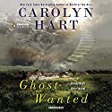 Ghost Wanted: Bailey Ruth, Book 5 (       UNABRIDGED) by Carolyn Hart Narrated by Ann Marie Lee