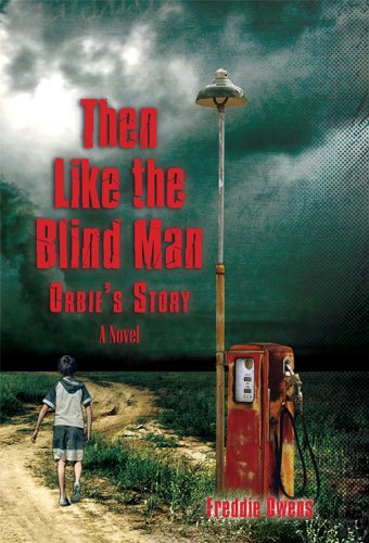 "<strong>Freddie Owens Wegela's Then like <em>The Blind Man: Orbie's Story</em> - Reminiscent of <em>To Kill A Mockingbird</em>, This ""Sensitive And Gripping"" Coming-of-Age Evokes Backcountry Kentucky in The Troubled 1950's *Plus Links to Bargain & Free Literary Fiction Titles in The Kindle Store</strong>"