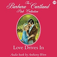 Love Drives In (       UNABRIDGED) by Barbara Cartland Narrated by Anthony Wren