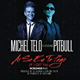Ai Se Eu Te Pego (If I Get Ya) (Worldwide Remix)