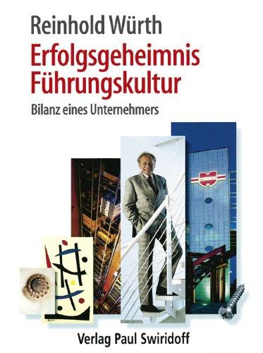 Würth Reinhold, Erfolgsgeheimnis Führungskultur. Bilanz eines Unternehmers.