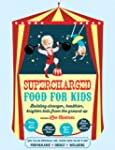 Supercharged Food for Kids: 90 Gluten...