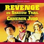 Revenge on Shadow Trail   Cameron Judd