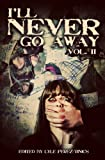 img - for I'll Never Go Away Vol. 2 book / textbook / text book
