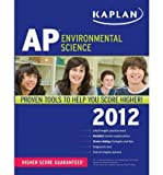 img - for Kaplan AP Environmental Science 2012 (Kaplan AP Environmental Science) (Paperback) - Common book / textbook / text book