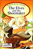 Favourite Tales: Elves and the Shoemaker (Old Favourite Tales) (0721415466) by Grimm, Jacob