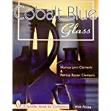 Cobalt Blue Glass (Schiffer Book for Collectors)by Monica Lynn Clements