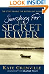 Searching for the Secret River: The S...