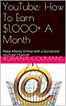 YouTube: How To Earn $1,000+ A Month:...
