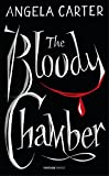 Angela Carter The Bloody Chamber And Other Stories (Vintage Magic)