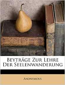 Beytr 228 ge zur lehre der seelenwanderung german edition anonymous