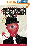 Techniques of Propaganda and Persuasion