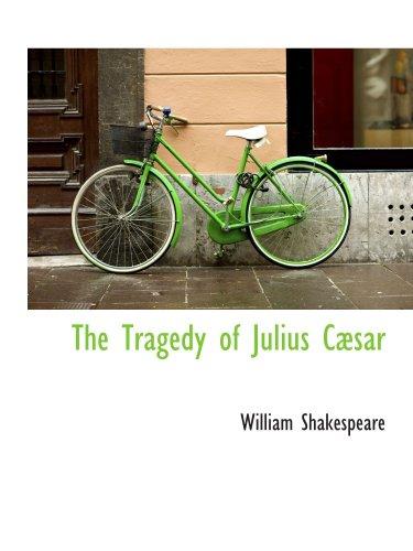 The Tragedy of Julius Cæsar