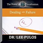 Dealing with Failure: The Power of Visualization | Dr. Lee Pulos