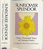 Sunflower Splendor: Three Thousand Years of Chinese Poetry (A Midland book)
