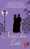 Never Too Late (Choc Lit) (Regency Romance Collection Book 4) (English Edition)