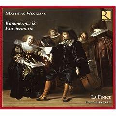 Matthias Weckmann: Kammermusik, Klavierwerk - La Fenice