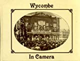 img - for Wycombe in Camera : The Town and District book / textbook / text book