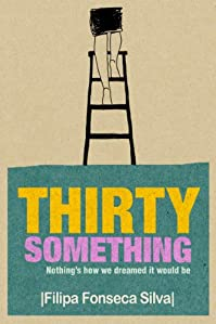 (FREE on 6/20) Thirty Something by Filipa Fonseca Silva - http://eBooksHabit.com