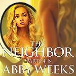The Neighbor 4-6 Box Set: Lust in the Suburbs | Abby Weeks