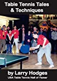 Table Tennis Tales & Techniques