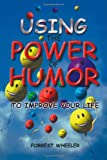 Using the Power of Humor to Improve Your Life