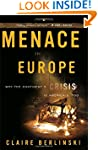Menace in Europe: Why the Continent's...