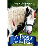 A Pony For The Fair (The Gypsy Pony)by Inge Moore