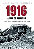 img - for 1916 The First World War in Old Photographs: A War of Attrition (The First World War in Photographs) book / textbook / text book